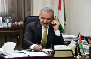 أشتية: أجرينا سلسلة من الاتصالات لبحث تنفيذ قرار وقف الاتفاقيات مع إسرائيل