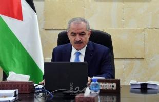 اشتية يدين استمرار إسرائيل منع منح تأشيرات لطواقم حقوق الإنسان