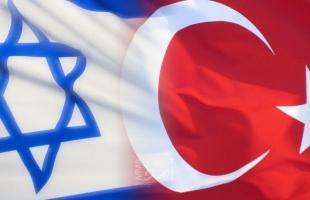"""""""يديعوت"""" تكشف شرط إعادة العلاقات بين تركيا وإسرائيل وعلاقته بحماس"""